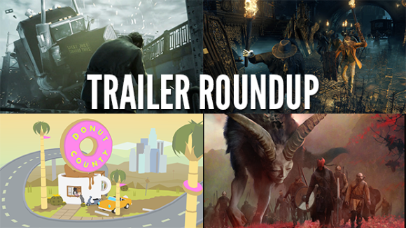 Trailer Roundup: Quantum Break, Bloodborne, and More